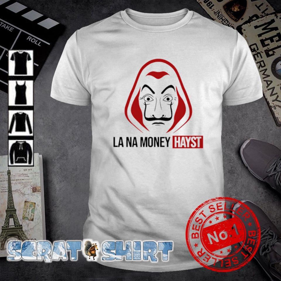 Money Heist La na Money Heyst shirt