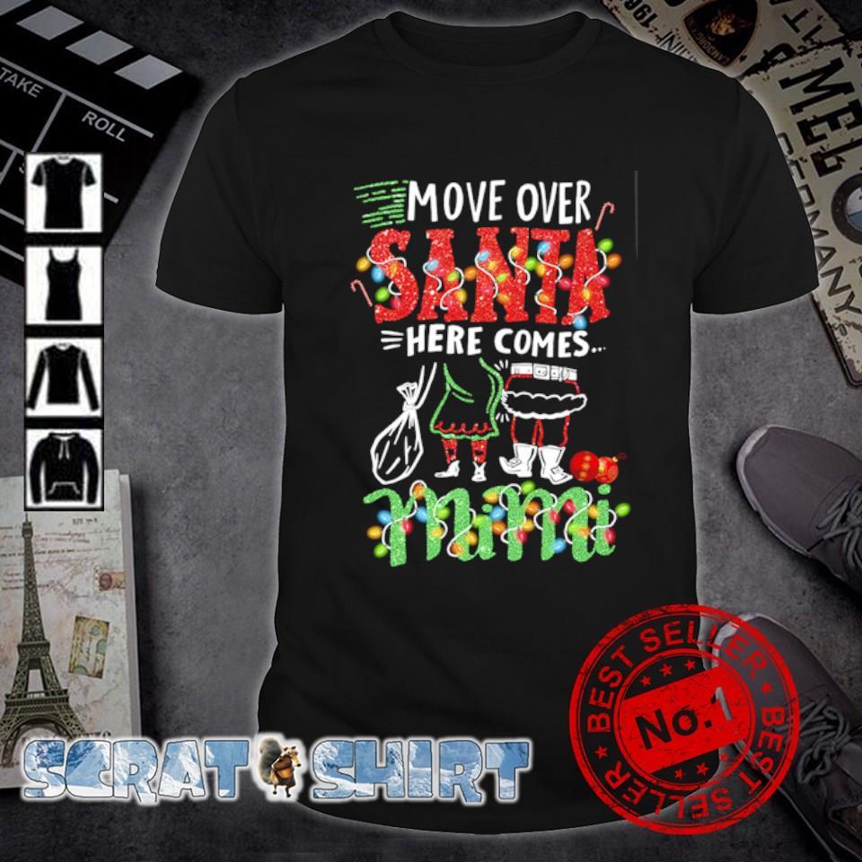 Move over Santa here comes Mimi Christmas shirt