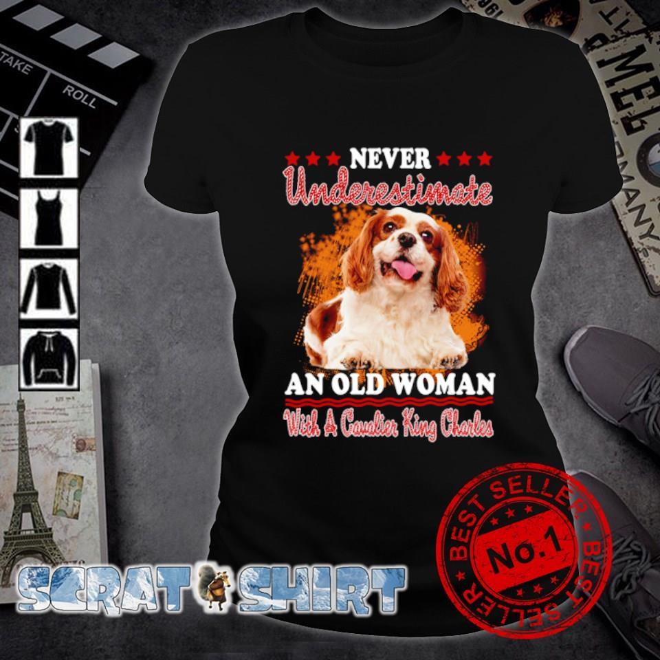 Never underestimate an old woman with a Cavalier King Charles s ladies-tee
