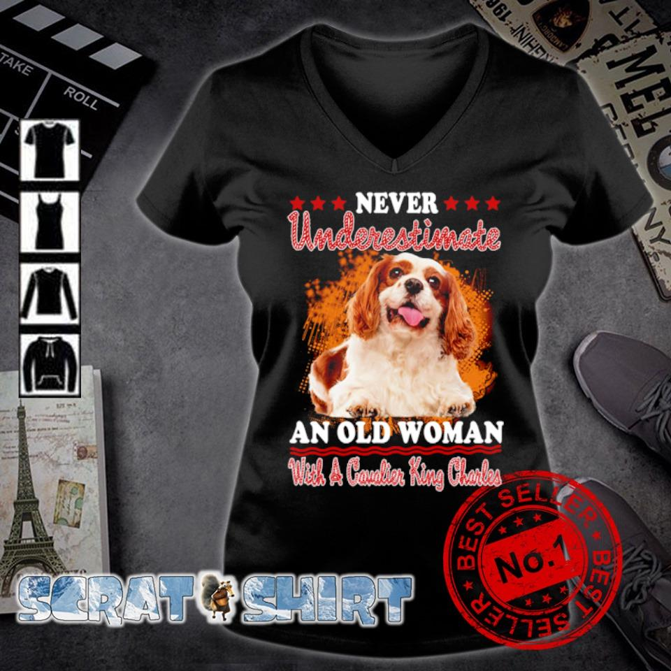 Never underestimate an old woman with a Cavalier King Charles s v-neck t-shirt