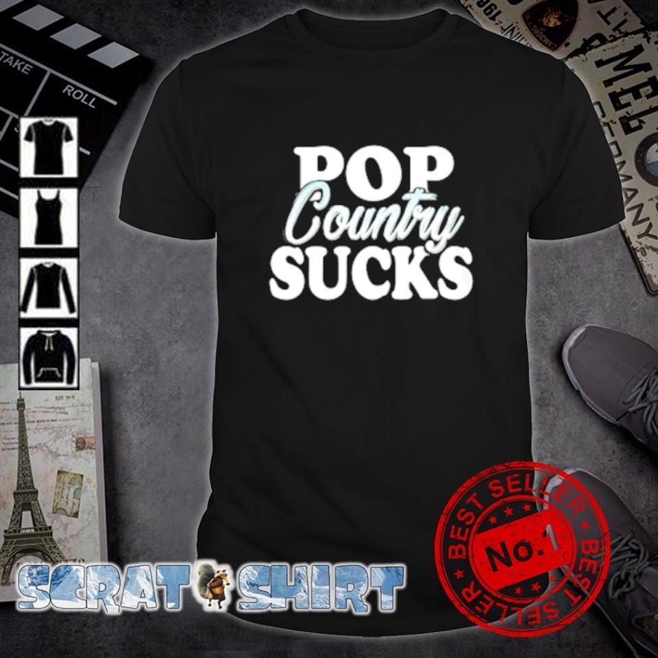 Pop country sucks shirt