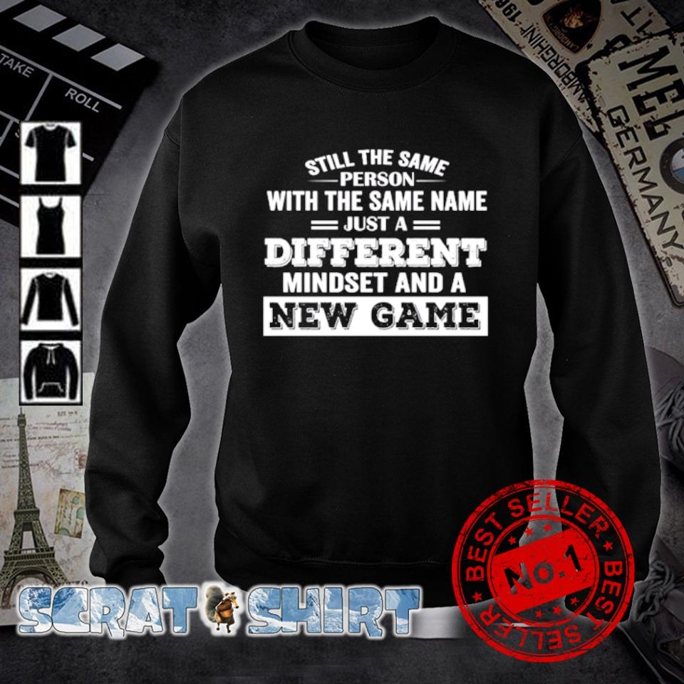 Still the same person with the same name just a different mindset and a new game s sweater