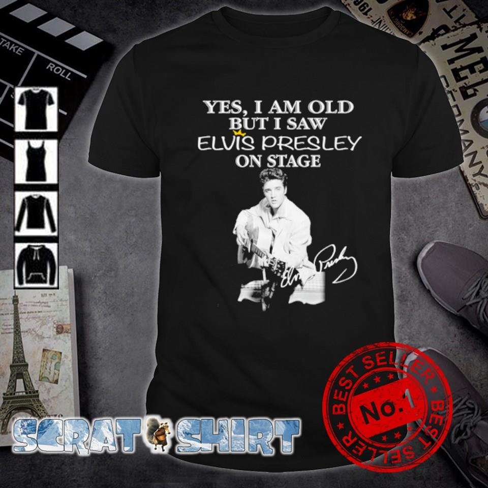 Yes I am old but I saw Elvis Presley on stage signature shirt