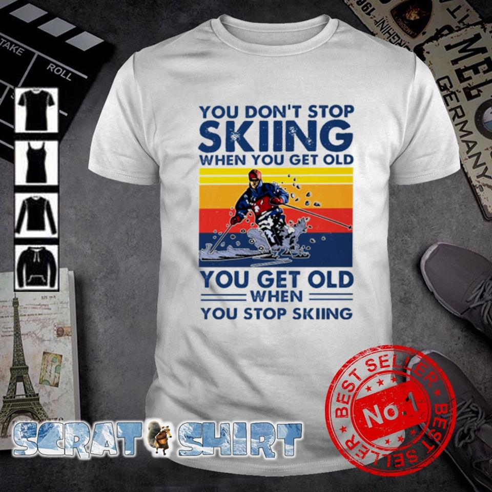 You don't stop skiing when you get old vintage shirt