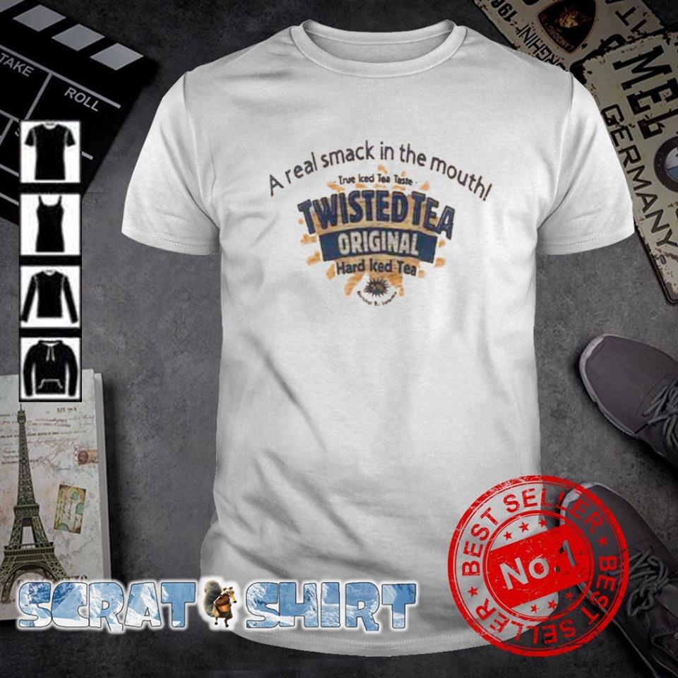 A real smack in the mouth true iced tea take Twisted Tea shirt