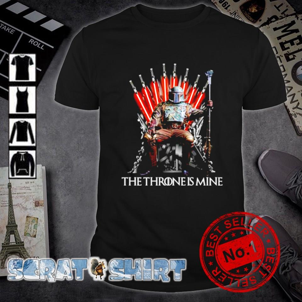 Boba Fett the throne is mine shirt