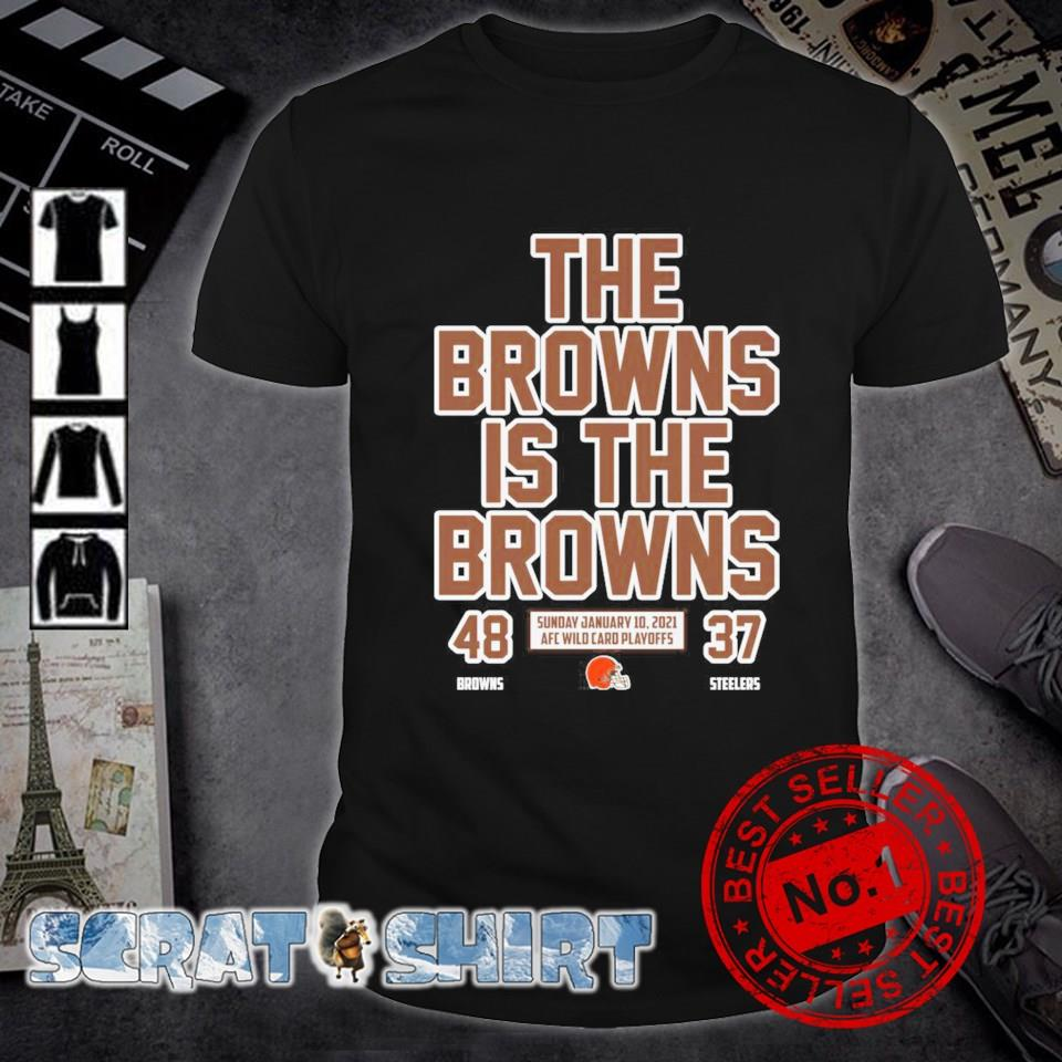 Browns vs Steelers The Browns is the Browns shirt
