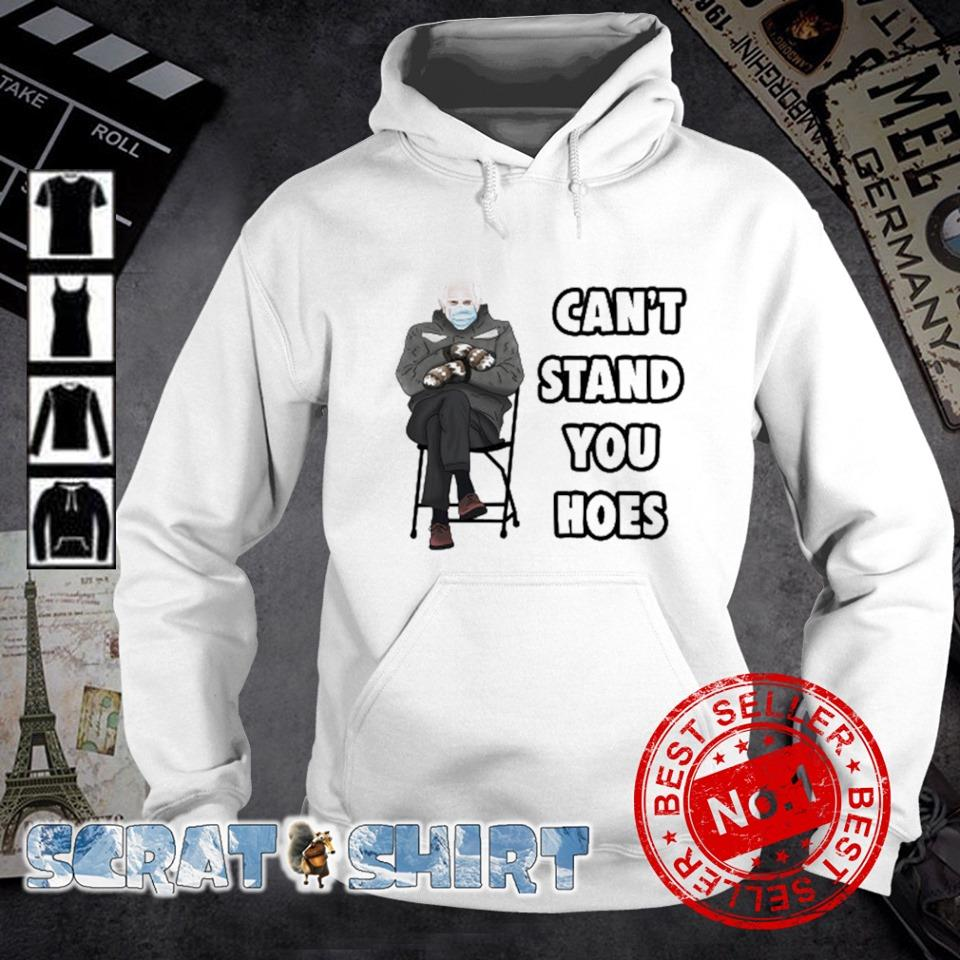 Can't stand you hoes Bernie Sanders mittens s hoodie