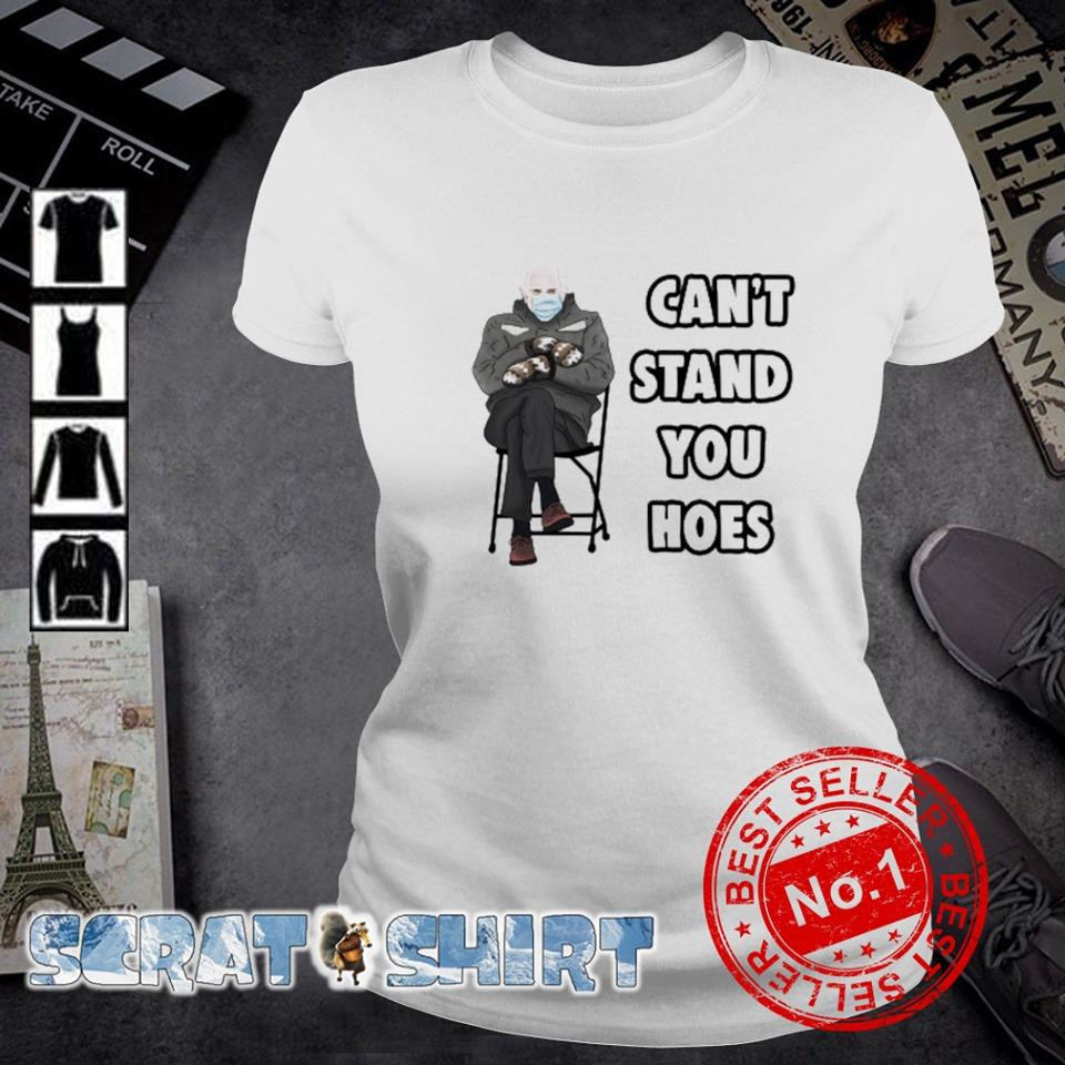 Can't stand you hoes Bernie Sanders mittens s ladies-tee