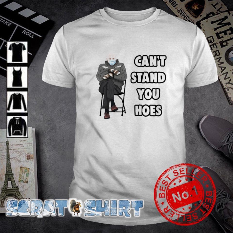 Can't stand you hoes Bernie Sanders mittens shirt