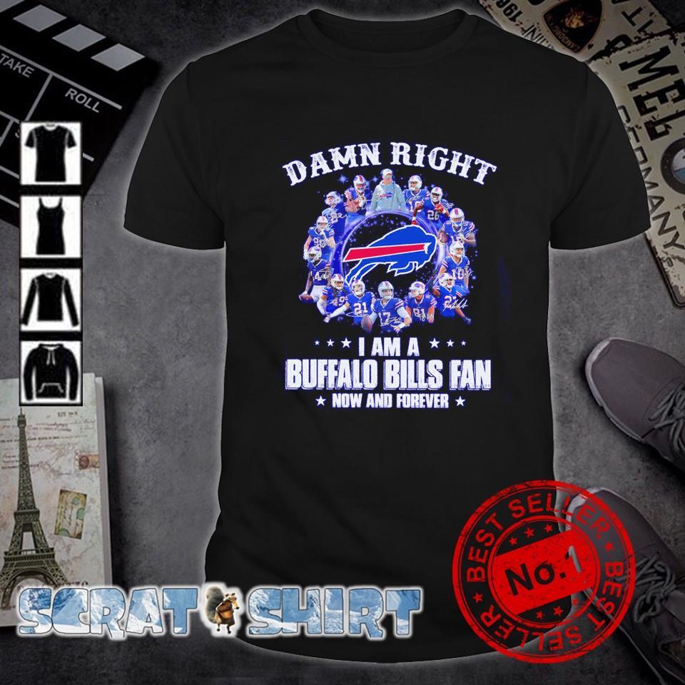 I am a Buffalo Bills fan damn right shirt