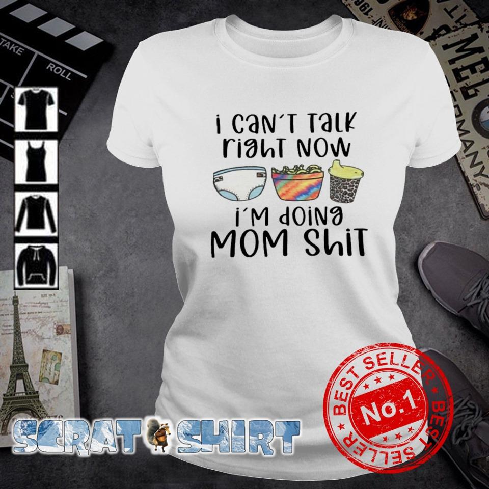 I can't talk right now I'm doing Mom shit s ladies-tee
