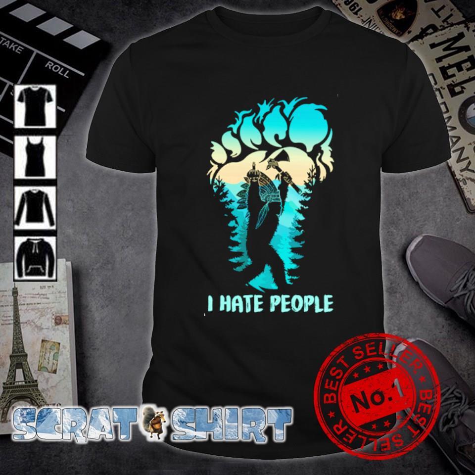 Native bigfoot fuck I hate people shirt