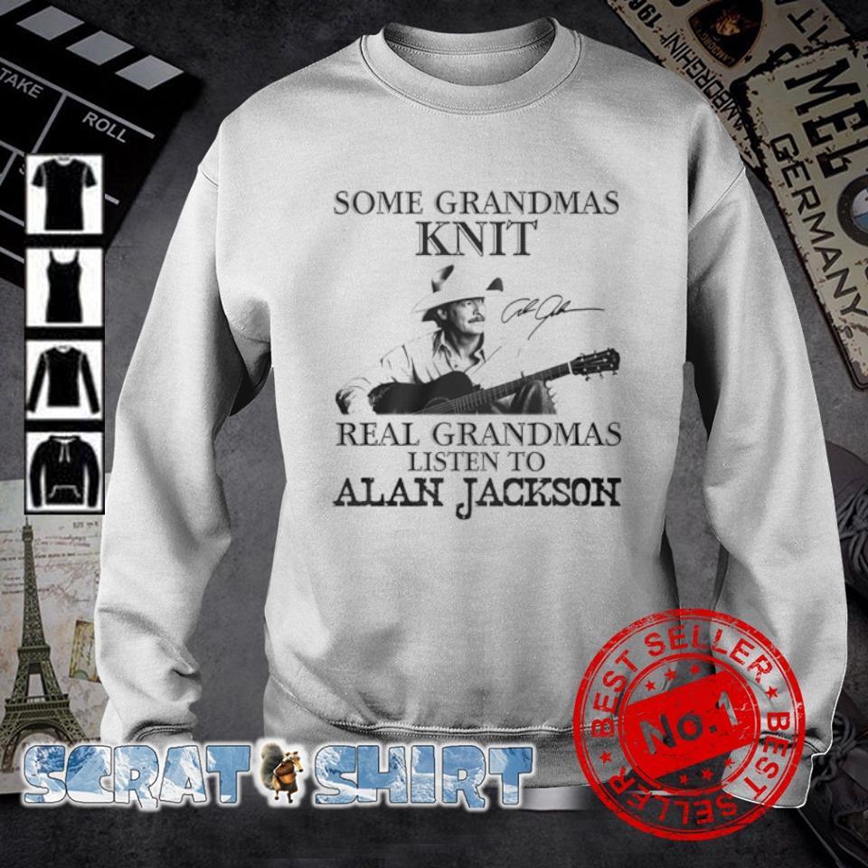 Some grandmas knit real grandmas listen to Alan Jackson signatures s sweater