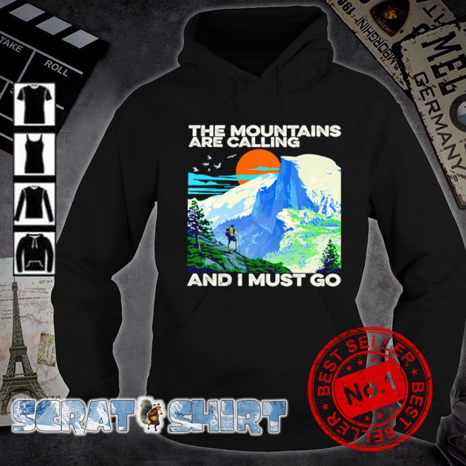 The mountains are calling and I must go s hoodie