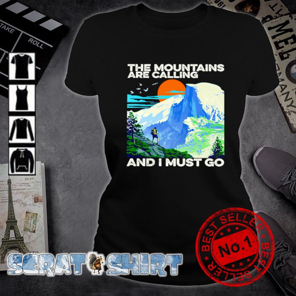 The mountains are calling and I must go s ladies-tee
