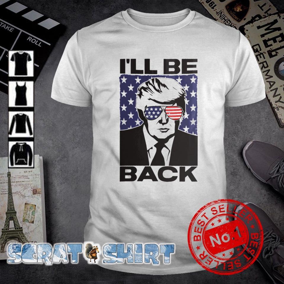 Trump I'll be back 2024 president shirt