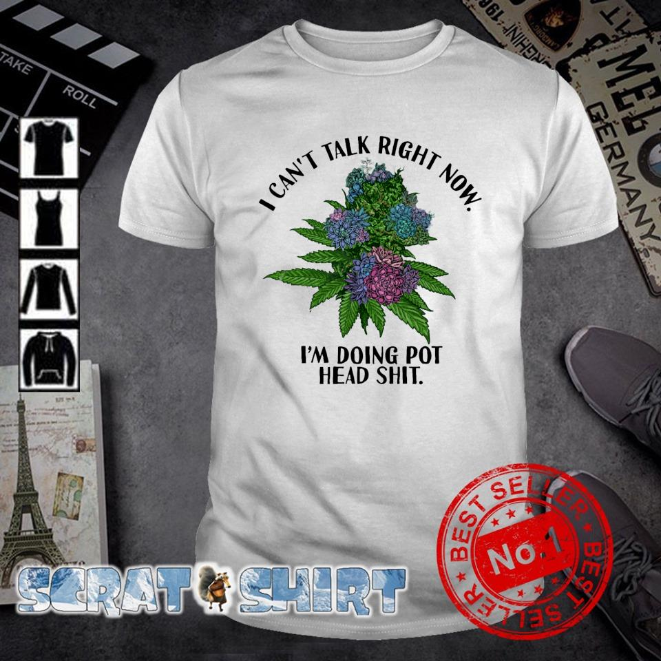 Weed I can't talk right now I'm doing pothead shit shirt
