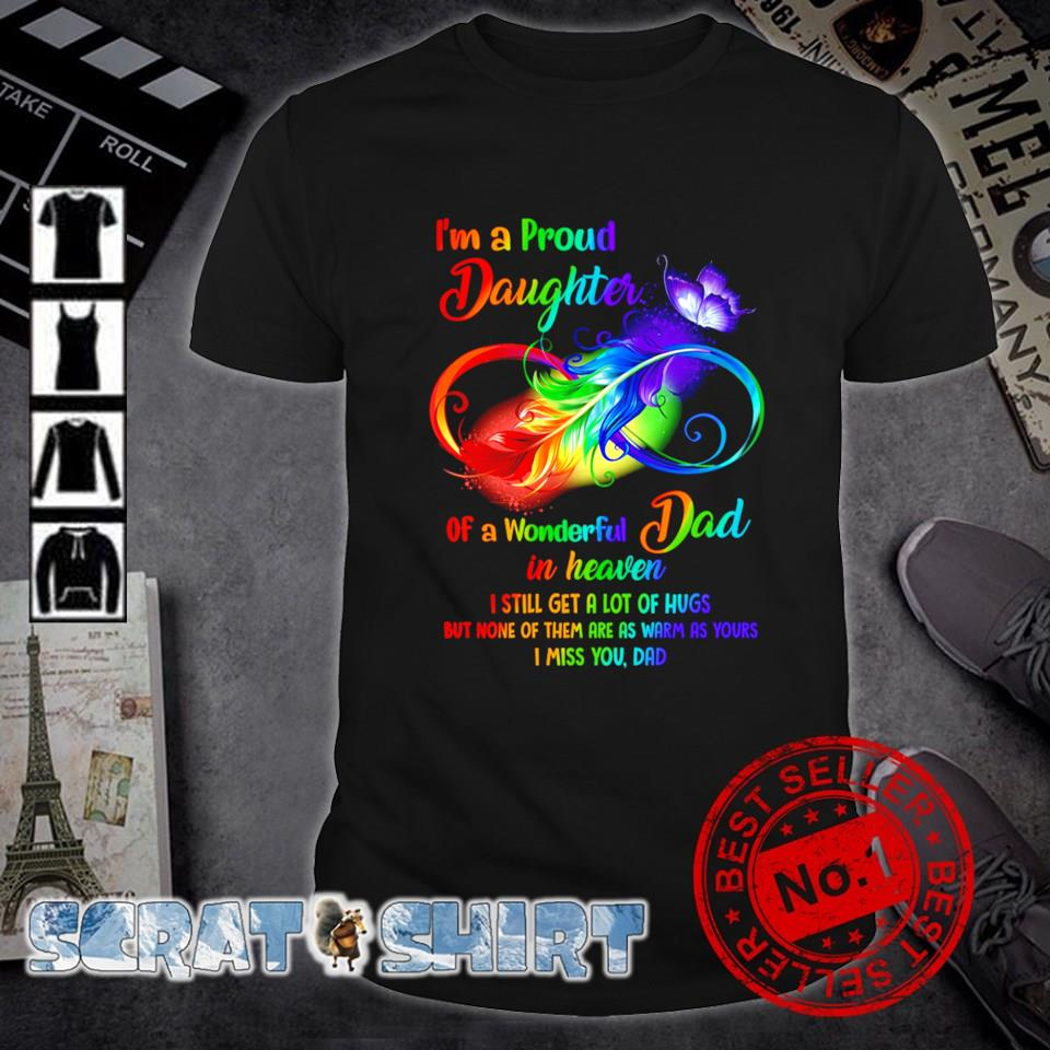 I'm a Proud Daughter of a Wonderful Dad in Heaven shirt