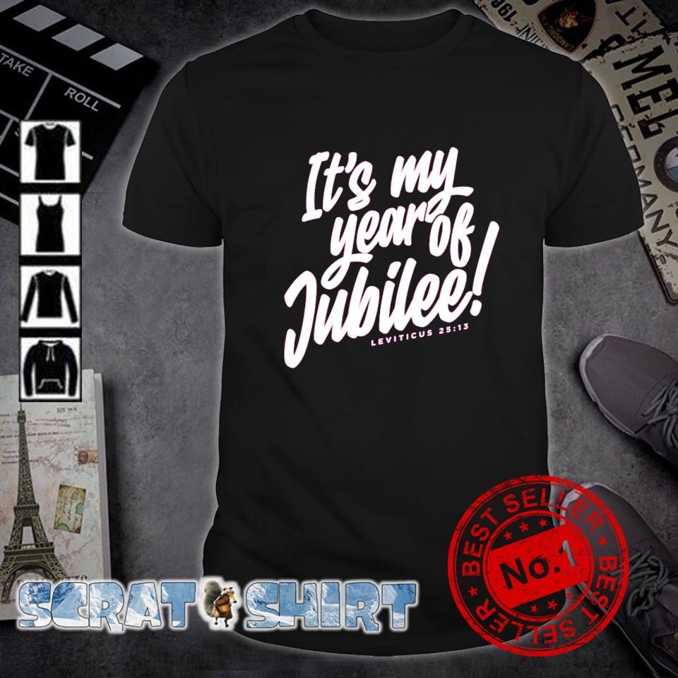It's my year of Jubilee shirt