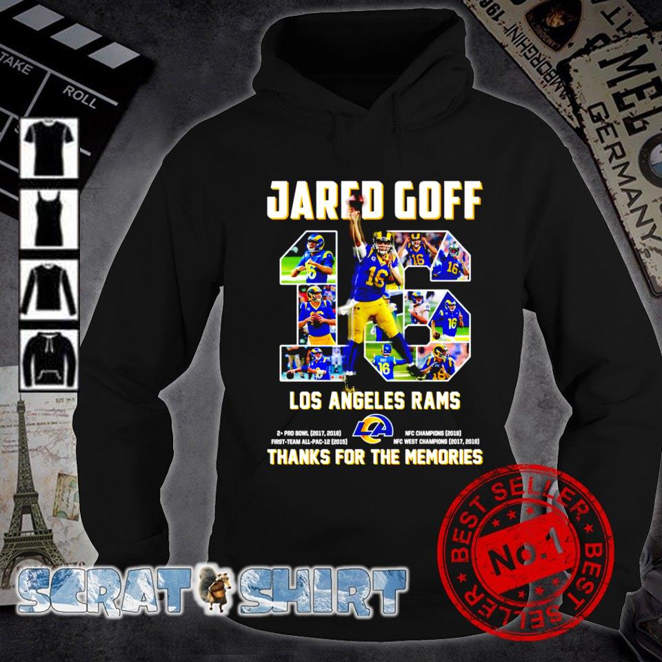 Jared Goff 16 Los Angeles Rams thanks for the memories s hoodie