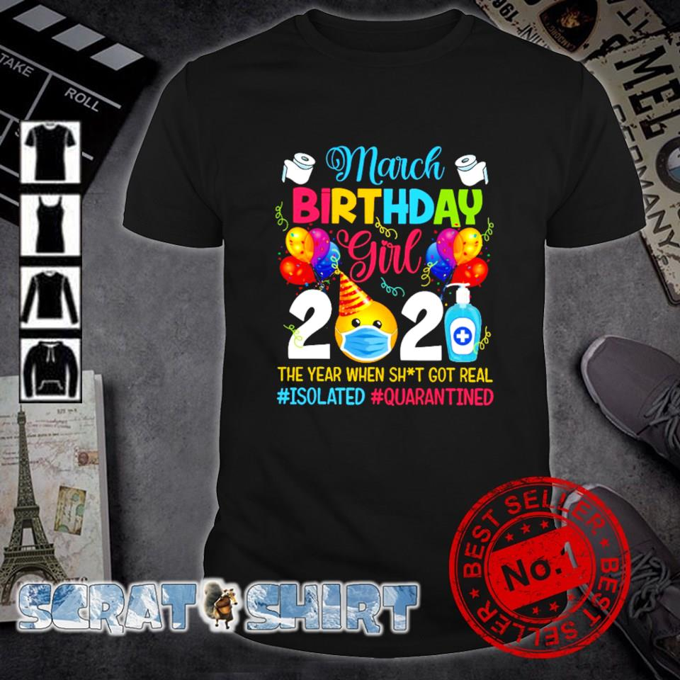 March birthday girl 2021 the year when shit got real shirt