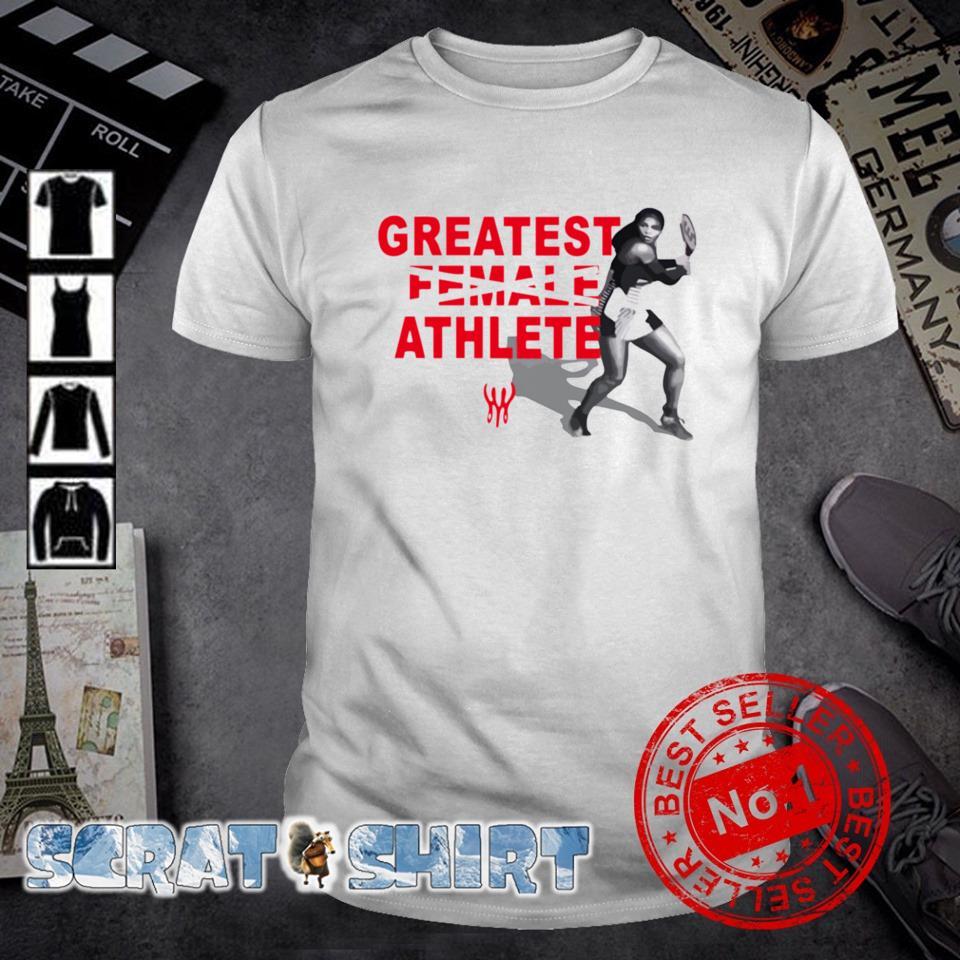 Serena Williams greatest athlete shirt