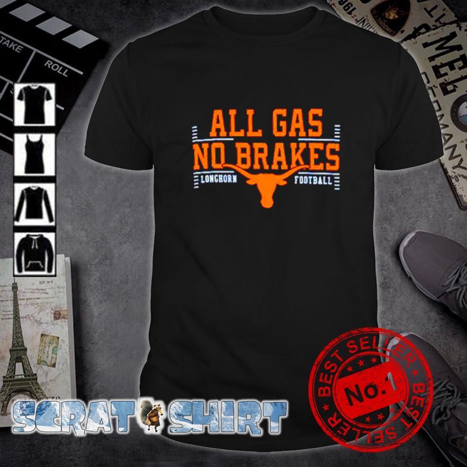Texas Longhorns all gas no brakes shirt